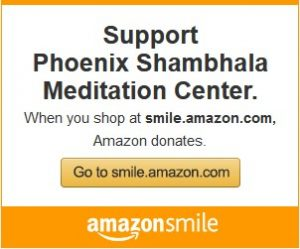 Support Phoenix Shambhala Meditation Center at Amazon Smile